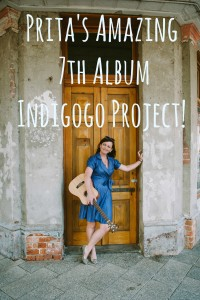 Prita's Amazing 7th Album Indigogo Project!